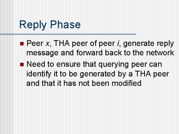 Reply Phase Peer x, THA peer of peer i, generate reply message and forward