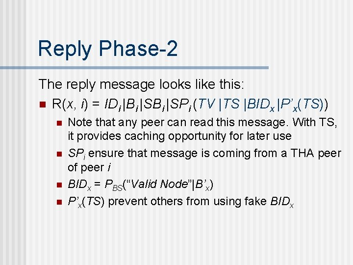 Reply Phase-2 The reply message looks like this: n R(x, i) = IDi |Bi