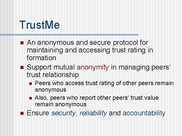 Trust. Me n n An anonymous and secure protocol for maintaining and accessing trust