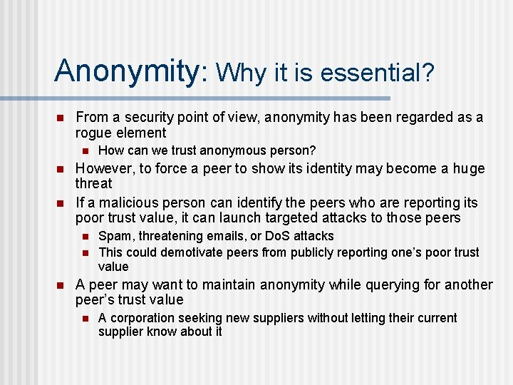 Anonymity: Why it is essential? n From a security point of view, anonymity has