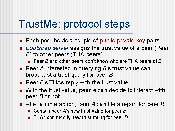 Trust. Me: protocol steps n n Each peer holds a couple of public-private key