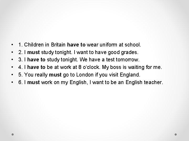 • • • 1. Children in Britain have to wear uniform at school.