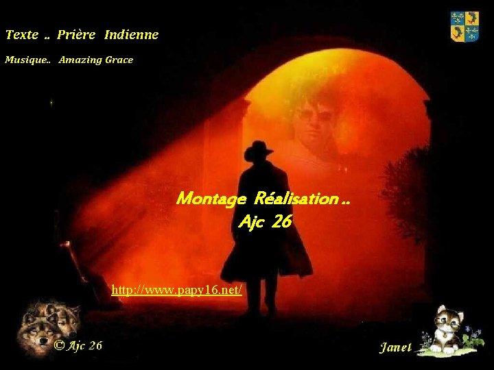 Texte. . Prière Indienne Musique. . Amazing Grace Montage Réalisation. . Ajc 26 http: