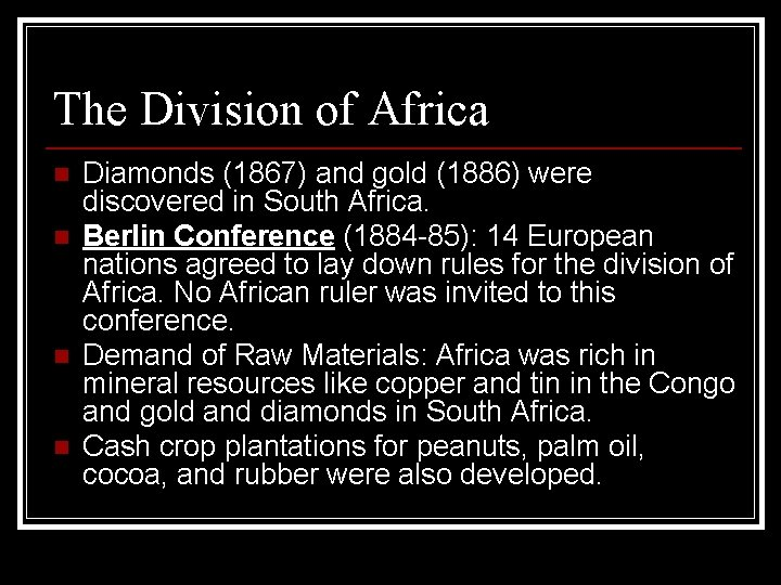The Division of Africa n n Diamonds (1867) and gold (1886) were discovered in