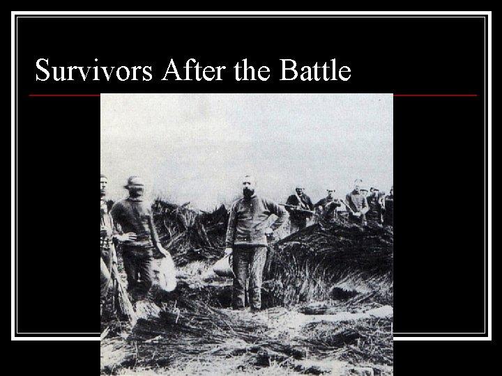 Survivors After the Battle