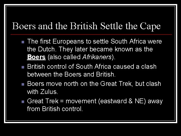 Boers and the British Settle the Cape n n The first Europeans to settle