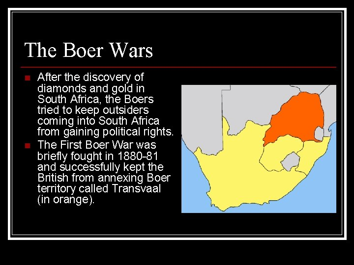 The Boer Wars n n After the discovery of diamonds and gold in South