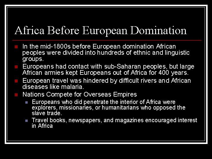 Africa Before European Domination n n In the mid-1800 s before European domination African