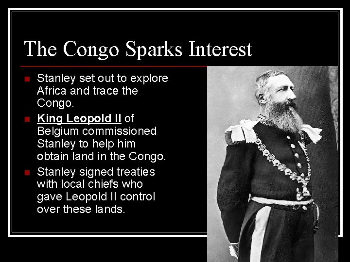 The Congo Sparks Interest n n n Stanley set out to explore Africa and