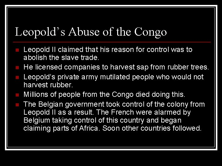 Leopold's Abuse of the Congo n n n Leopold II claimed that his reason