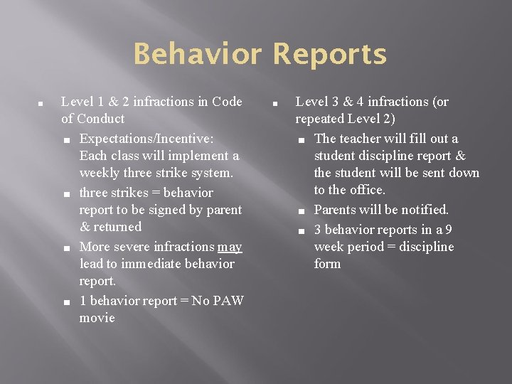Behavior Reports ■ Level 1 & 2 infractions in Code of Conduct ■ Expectations/Incentive: