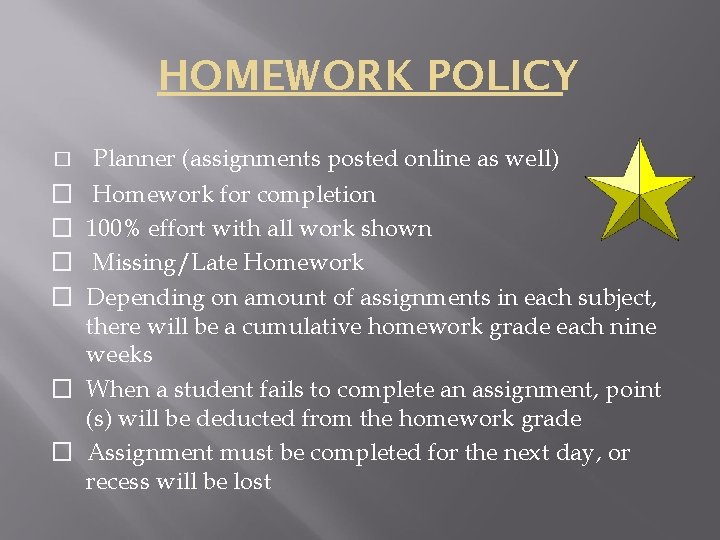 HOMEWORK POLICY � � � � Planner (assignments posted online as well) Homework for