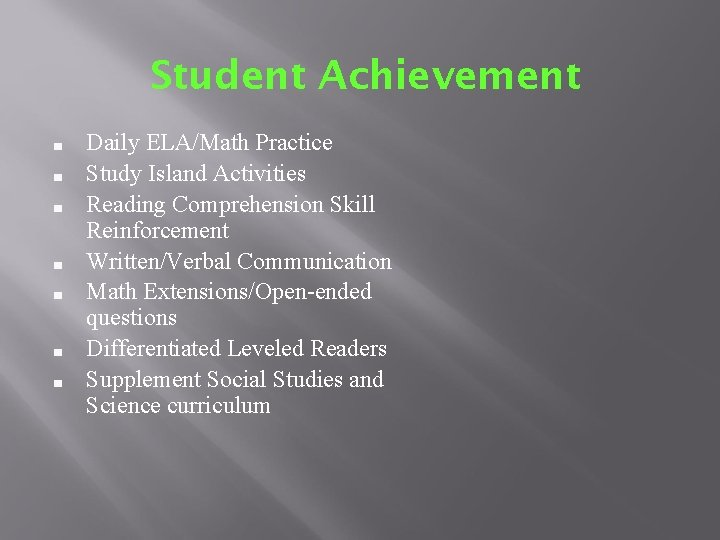 Student Achievement ■ ■ ■ ■ Daily ELA/Math Practice Study Island Activities Reading Comprehension