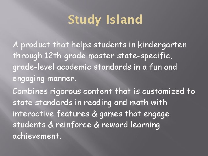 Study Island A product that helps students in kindergarten through 12 th grade master