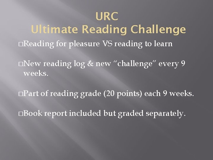 URC Ultimate Reading Challenge �Reading for pleasure VS reading to learn �New reading log
