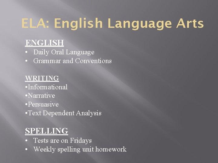 ELA: English Language Arts ENGLISH • Daily Oral Language • Grammar and Conventions WRITING