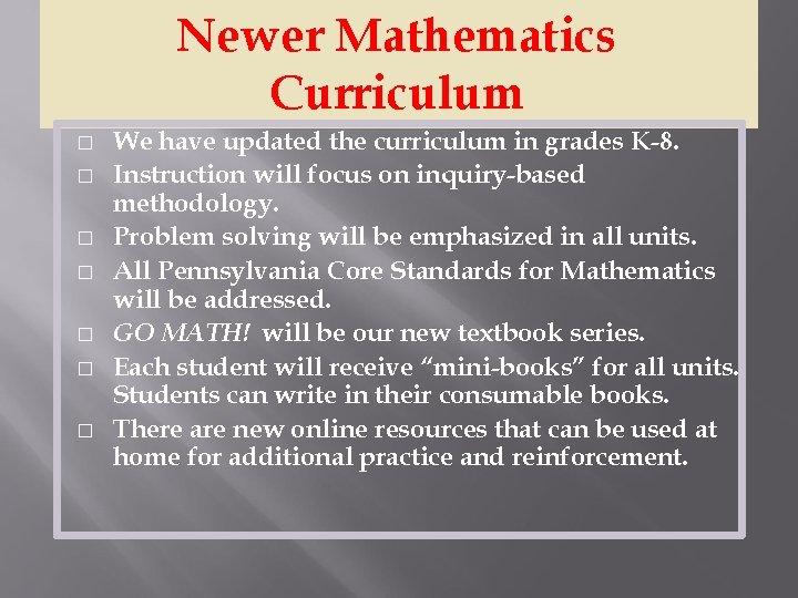 Newer Mathematics Curriculum � � � � We have updated the curriculum in grades