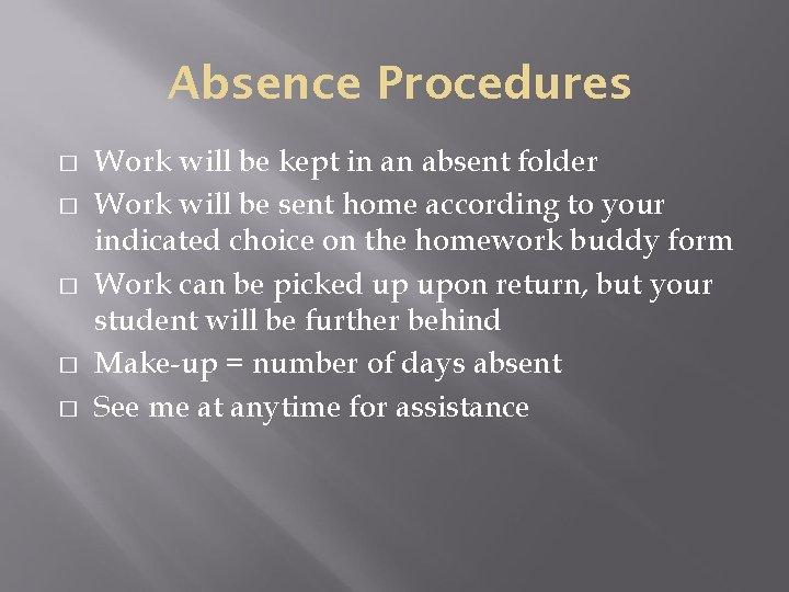 Absence Procedures � � � Work will be kept in an absent folder Work
