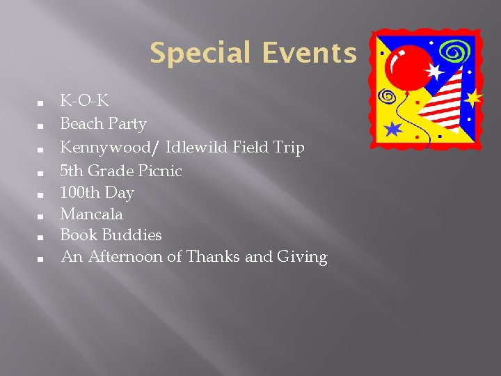 Special Events ■ ■ ■ ■ K-O-K Beach Party Kennywood/ Idlewild Field Trip 5