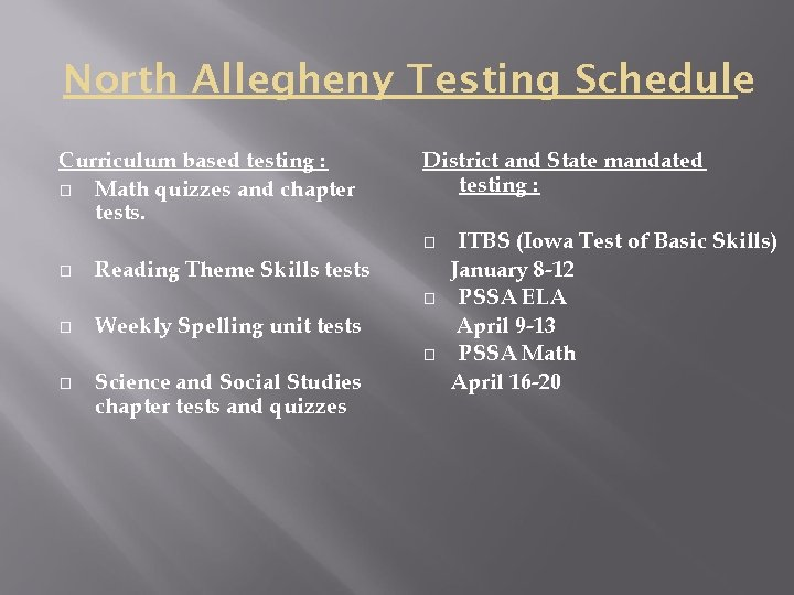 North Allegheny Testing Schedule Curriculum based testing : � Math quizzes and chapter tests.