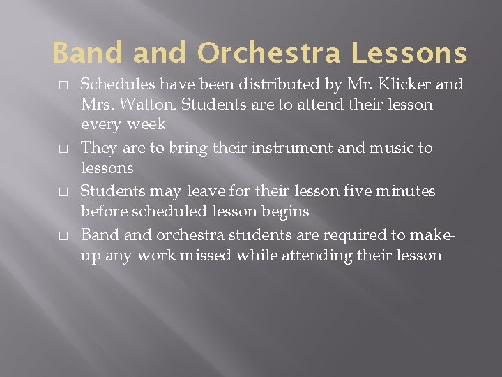 Band Orchestra Lessons � � Schedules have been distributed by Mr. Klicker and Mrs.