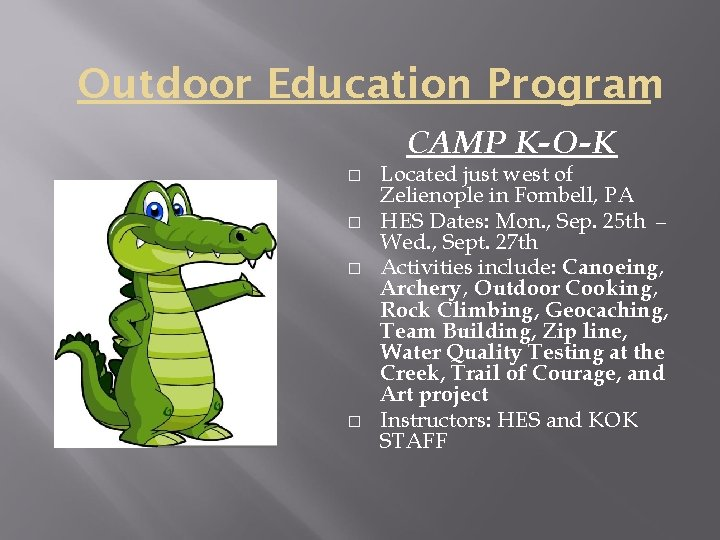 Outdoor Education Program CAMP K-O-K � � Located just west of Zelienople in Fombell,