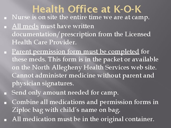 Health Office at K-O-K ■ ■ ■ Nurse is on site the entire time