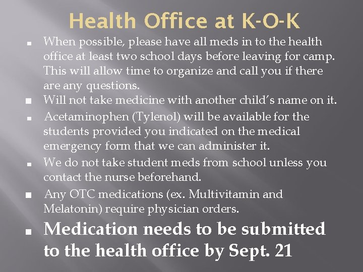Health Office at K-O-K When possible, please have all meds in to the health