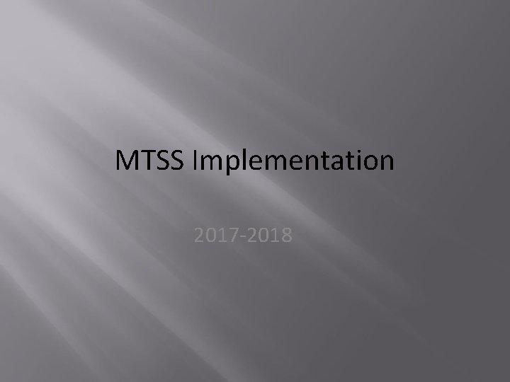 MTSS Implementation 2017 -2018
