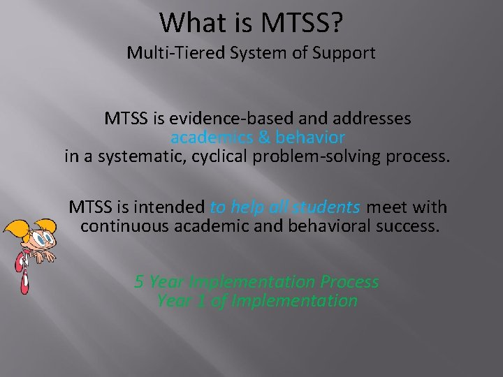 What is MTSS? Multi-Tiered System of Support MTSS is evidence-based and addresses academics &