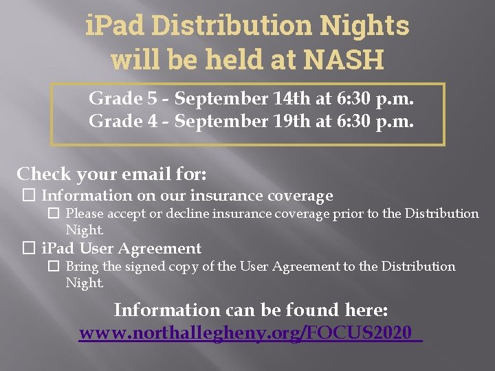 i. Pad Distribution Nights will be held at NASH Grade 5 - September 14
