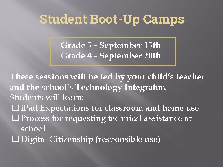 Student Boot-Up Camps Grade 5 - September 15 th Grade 4 - September 20