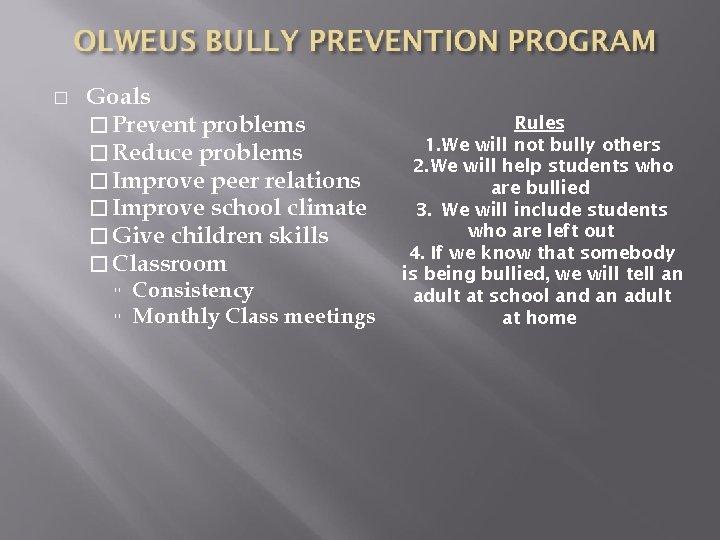 � Goals � Prevent problems � Reduce problems � Improve peer relations � Improve
