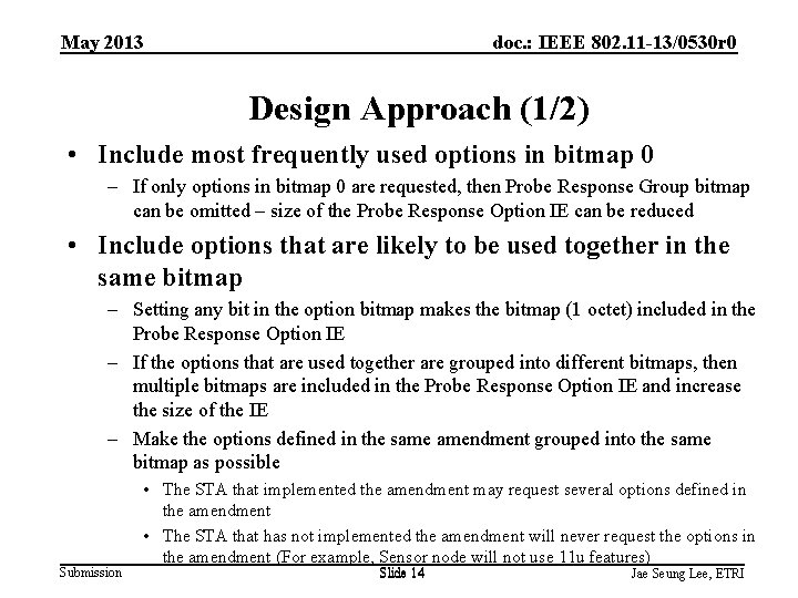 May 2013 doc. : IEEE 802. 11 -13/0530 r 0 Design Approach (1/2) •