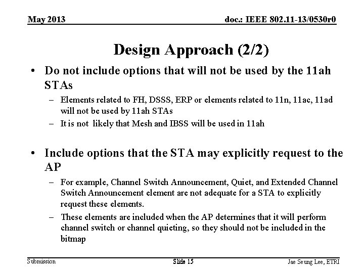 May 2013 doc. : IEEE 802. 11 -13/0530 r 0 Design Approach (2/2) •