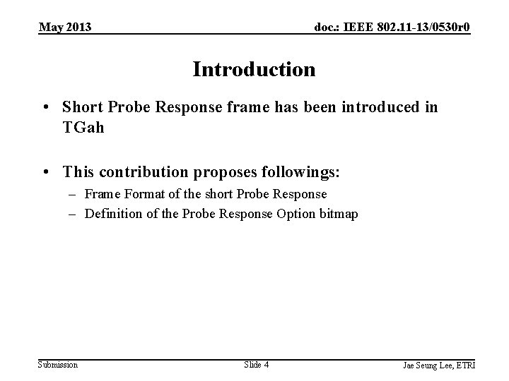 May 2013 doc. : IEEE 802. 11 -13/0530 r 0 Introduction • Short Probe
