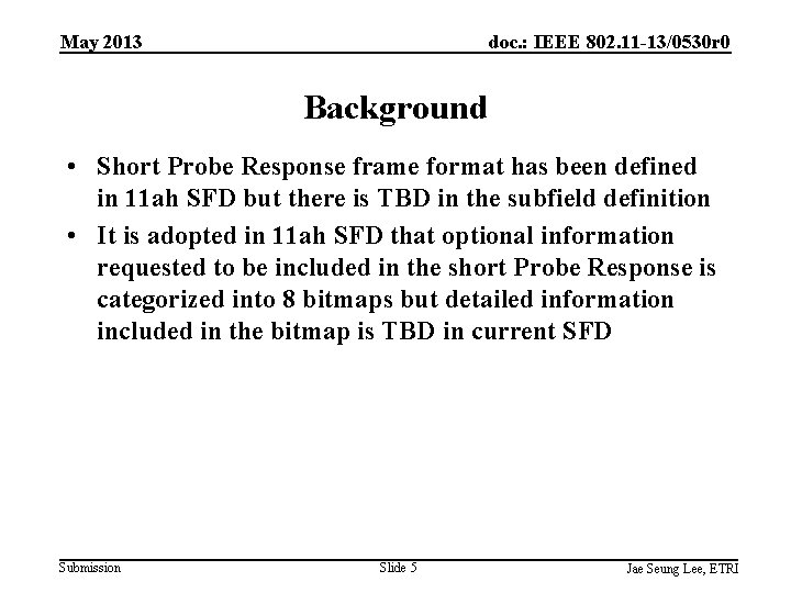 May 2013 doc. : IEEE 802. 11 -13/0530 r 0 Background • Short Probe