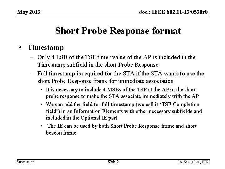 May 2013 doc. : IEEE 802. 11 -13/0530 r 0 Short Probe Response format