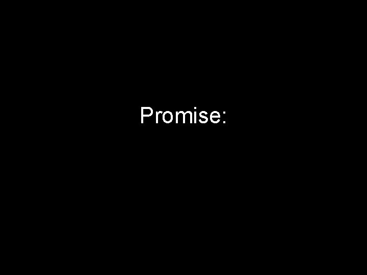 Promise: