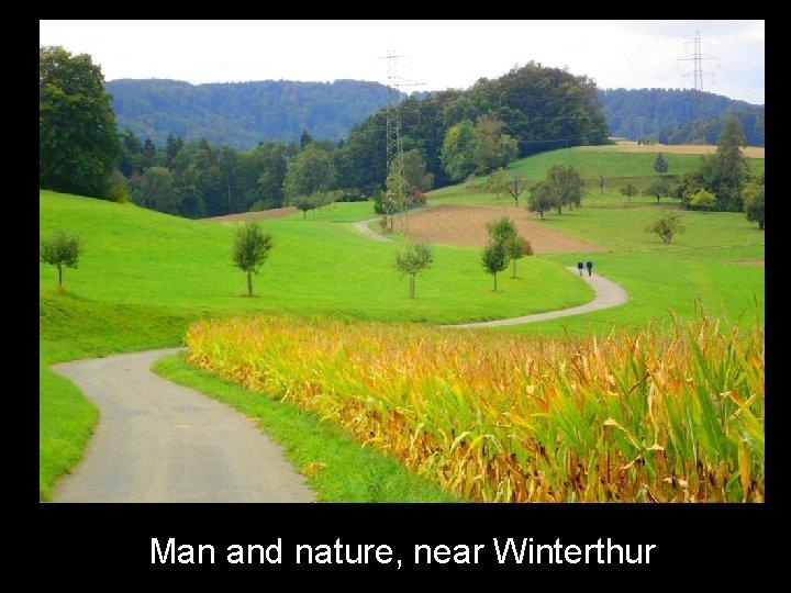 Man and nature, near Winterthur