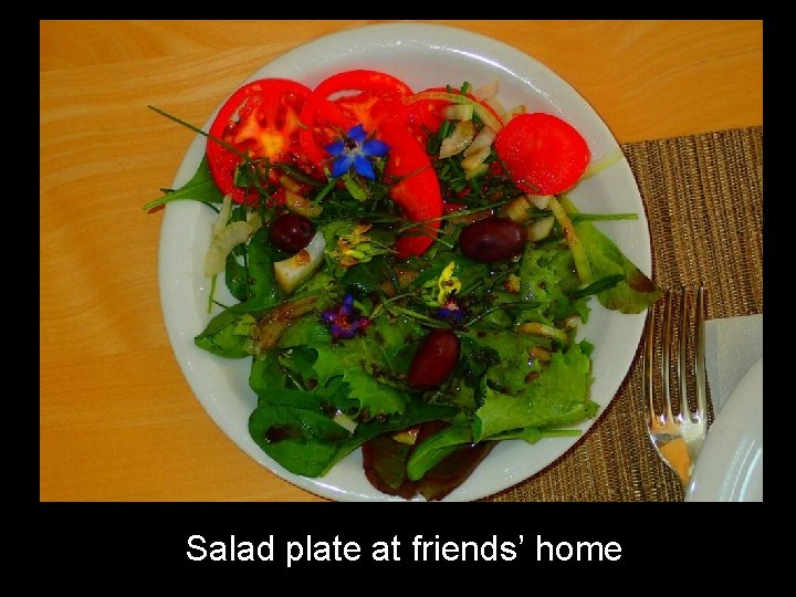 Salad plate at friends' home