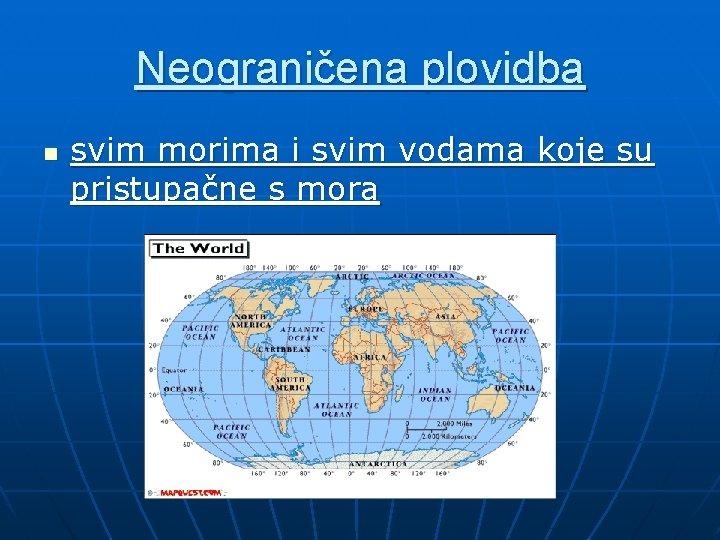 Neograničena plovidba n svim morima i svim vodama koje su pristupačne s mora