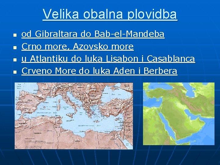 Velika obalna plovidba n n od Gibraltara do Bab-el-Mandeba Crno more, Azovsko more u