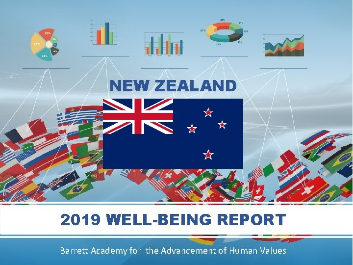 NEW ZEALAND 2019 WELL-BEING REPORT 2019 Barrett Academy for the Advancement of Human Values