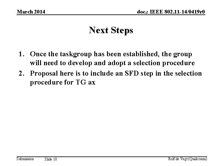 March 2014 doc. : IEEE 802. 11 -14/0419 r 0 Next Steps 1. Once