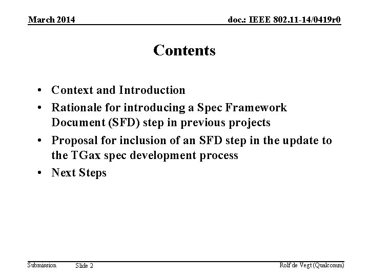 March 2014 doc. : IEEE 802. 11 -14/0419 r 0 Contents • Context and