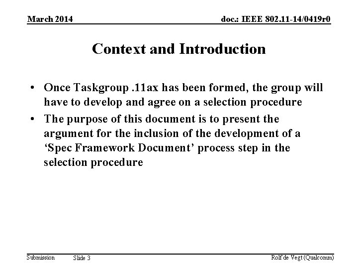 March 2014 doc. : IEEE 802. 11 -14/0419 r 0 Context and Introduction •