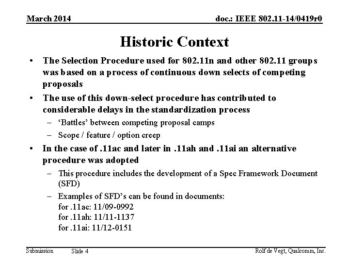 March 2014 doc. : IEEE 802. 11 -14/0419 r 0 Historic Context • The