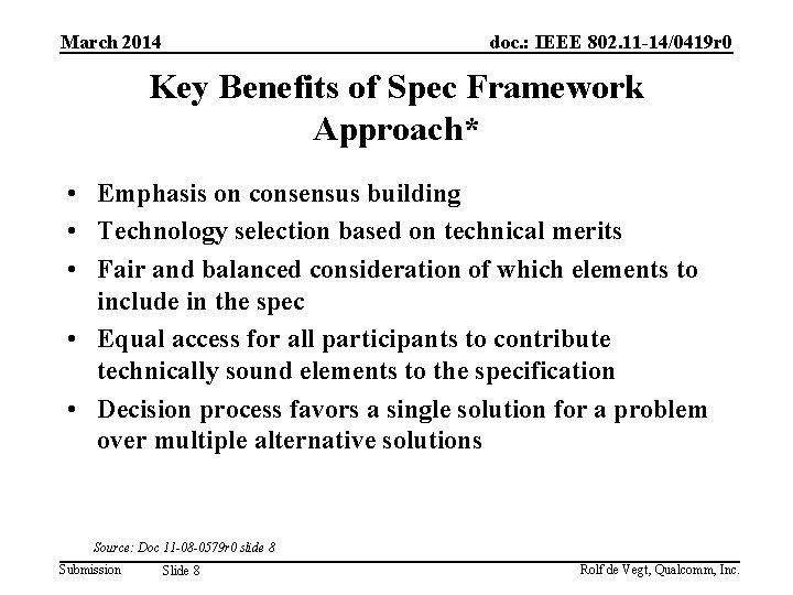 March 2014 doc. : IEEE 802. 11 -14/0419 r 0 Key Benefits of Spec