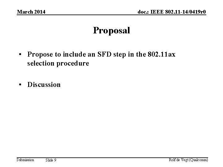 March 2014 doc. : IEEE 802. 11 -14/0419 r 0 Proposal • Propose to